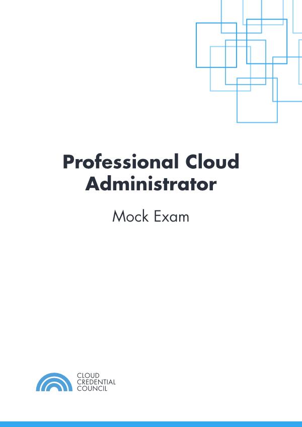 Professional Cloud Administrator Mock Exam