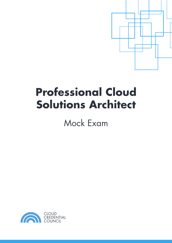 Professional Cloud Solutions Architect Mock Exam